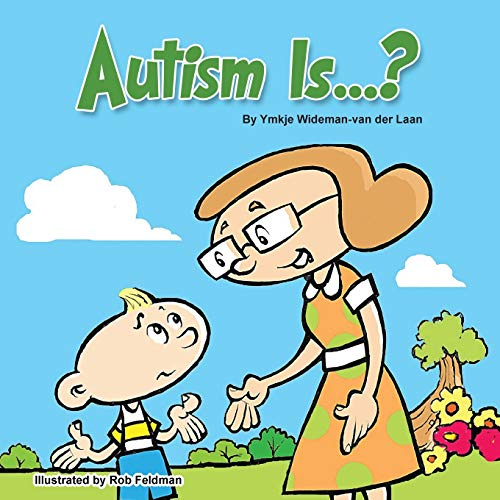 Autism Is...? (Autism Is...? Books for Kids with Autism Series) (Volume 1)