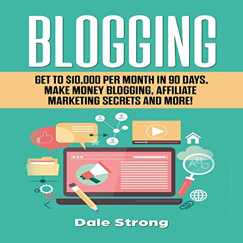 Blogging     Get to $10,000 per Month in 90 Days, Make Money Blogging, Affiliate Marketing Secrets and More!              By:                                                                                                                                 Dale Strong                               Narrated by:                                                                                                                                 Joe Wosik                      Length: 1 hr and 15 mins     Not rated yet     Overall 0.0