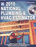 2010 National Plumbing & HVAC Estimator (National Plumbing and Hvac Estimator)