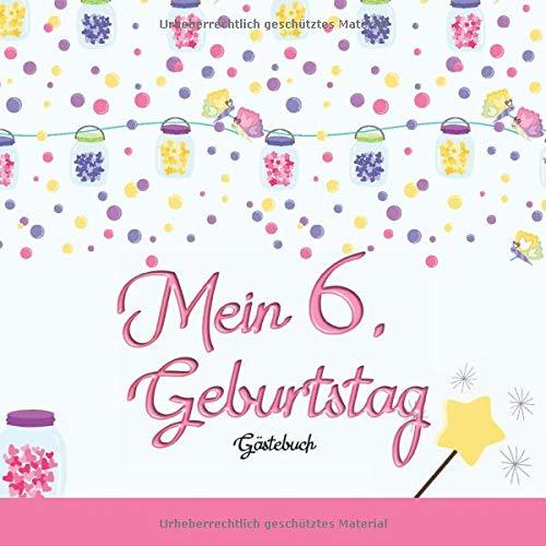 Mein 6. Geburtstag: Gästebuch I Deko Rosa I für 60 Gäste I Geschriebene Glückwünsche & die...