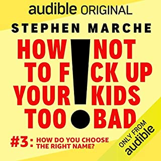 Ep. 3: How Do You Choose the Right Name? (How Not to F*ck Up Your Kids Too Bad) cover art