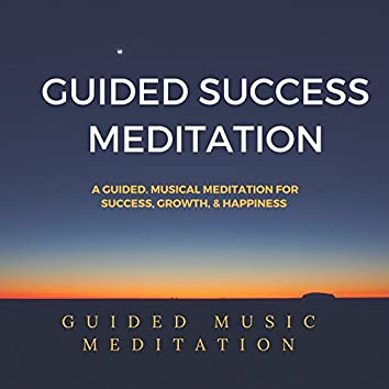 Guided Success Meditation (Music Meditation & Affirmations for Success)