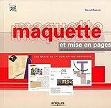 Maquette et mise en pages: Les bases de la conception graphique