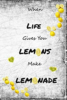 """When Life Gives You Lemons Make Lemonade: 6"""" x 9"""" 120-page Positive Thinking Journal, Diary, Notebook"""