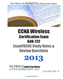 CCNA Wireless Certification Exam 640-722 ExamFOCUS Study Notes & Review Questions 2013