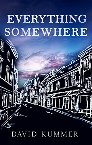 Everything, Somewhere by Kummer, David