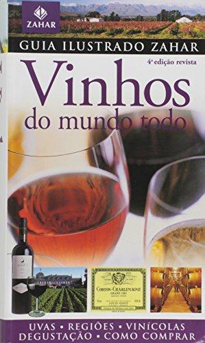 Guia Ilustrado Zahar De Vinhos Do Mundo Todo - Coleção Guia Ilustrado Zahar