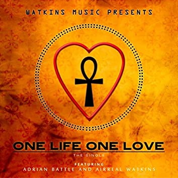 One Life One Love (feat. Adrian Battle & Airreal Watkins)