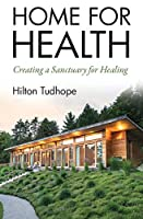 Home for Health: Creating a Sanctuary for Healing