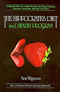 The Hippocrates Diet and Health Program: A Natural Diet and Health Program for Weight Control, Disease Prevention, and