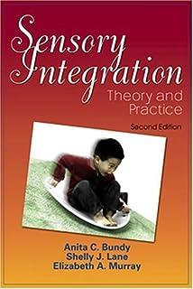Sensory Integration: Theory and Practice by Anita C. Bundy ScD OTR FAOTA Shelly J Lane PhD OTR FAOTA Elizabeth A. Murray S...