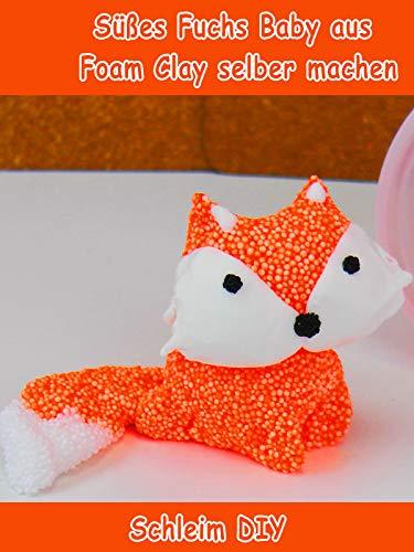 Clip: Süßes Fuchs Baby aus Foam Clay selber machen - Schleim DIY