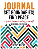 Journal for Set Boundaries, Find Peace: A Guide to Reclaiming Yourself by Nedra Glover Tawwab
