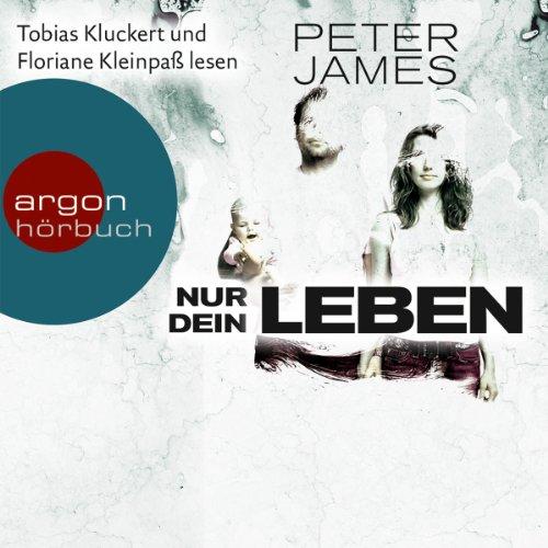 Nur dein Leben                   Autor:                                                                                                                                 Peter James                               Sprecher:                                                                                                                                 Tobias Kluckert,                                                                                        Floriane Kleinpaß                      Spieldauer: 15 Std. und 10 Min.     222 Bewertungen     Gesamt 4,3