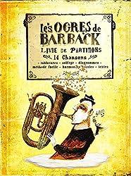 Livre de partitions - Les Ogres de Barback: Livre de Partitions 2005