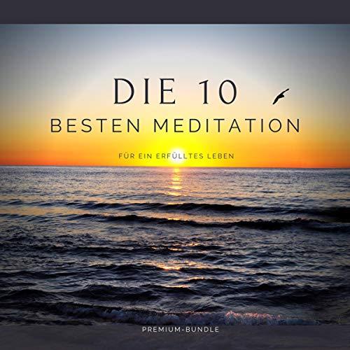 Die 10 besten Meditationen für ein erfülltes Leben Titelbild