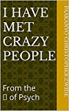 I Have Met Crazy People: From the ❤️ of Psych (I have met crazy people! Book 1) (English...