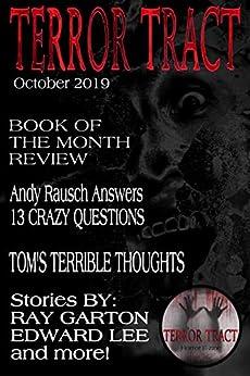 Terror Tract: E-zine (October 2019 Book 1) by [Becky Narron, Ray Garton, Edward Lee, Andy Rausch, Chris Miller, Mike Ennenbach, Dusty Davis, Ryan Woods, Richard Rumple, Kelly Evans]