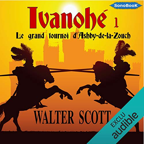 Le grand tournoi d'Ashby-de-la-Zouch     Ivanhoé 1              By:                                                                                                                                 Walter Scott                               Narrated by:                                                                                                                                 Frédéric Kneip                      Length: 8 hrs and 10 mins     Not rated yet     Overall 0.0