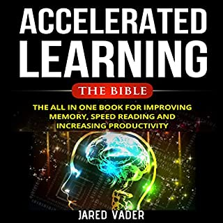 Accelerated Learning: The Bible     The All in One Book for Improving Memory, Speed Reading and Increasing Productivity              By:                                                                                                                                 Jared Vader                               Narrated by:                                                                                                                                 Matyas J.                      Length: 2 hrs and 7 mins     Not rated yet     Overall 0.0