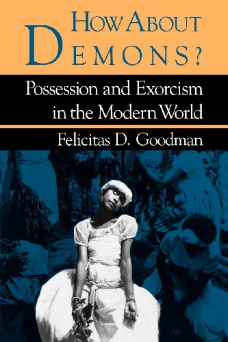 How about Demons?: Possession and Exorcism in the Modern World (Folklore Today)