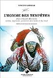L'Homme des tempêtes - Soldat, Alpiniste, pionnier des raids et du trail