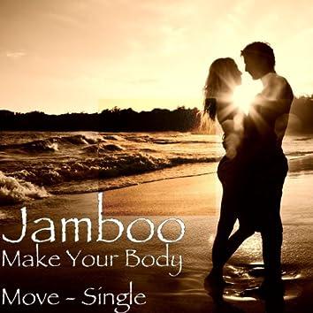 Make Your Body Move - Single