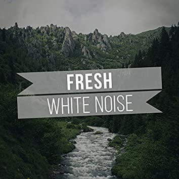 #Fresh White Noise