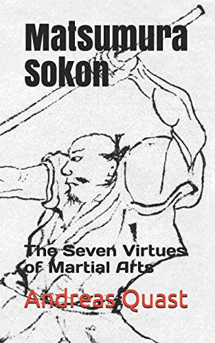 Matsumura Sokon: The Seven Virtues of Martial Arts (Ryukyu Bugei, Band 1)