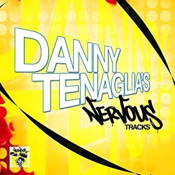 Danny Tenaglia's Nervous Tracks