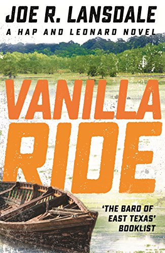 Vanilla Ride: Hap and Leonard Book 7 (Hap and Leonard Thrillers) (English Edition)