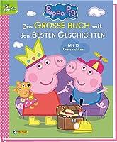 Peppa Pig: Das grosse Buch mit den besten Geschichten: Mit 16 Vorlesegeschichten