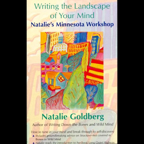 Writing the Landscape of Your Mind Audiobook By Natalie Goldberg cover art