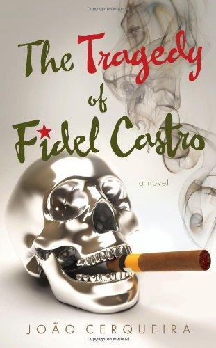 Book: The Tragedy of Fidel Castro by João Cerqueira