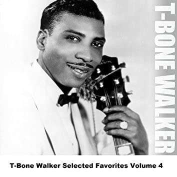 T-Bone Walker Selected Favorites Volume 4