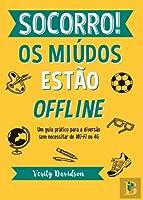 Socorro! Os miúdos estão offline (Portuguese Edition)