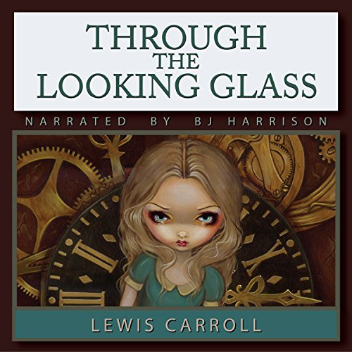 Through the Looking Glass                   Written by:                                                                                                                                 Lewis Carroll                               Narrated by:                                                                                                                                 B.J. Harrison                      Length: 3 hrs and 5 mins     8 ratings     Overall 3.8