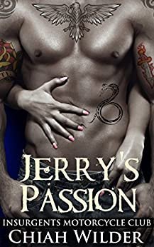 Jerry's Passion: Insurgents Motorcycle Club (Insurgents MC Romance Book 6) by [Chiah Wilder, Hot Tree Editing]