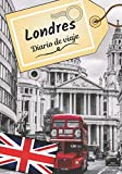 Londres Diario de viaje: Cuaderno de bitácora para contar tus recuerdos y la historia | Planea tu viaje y escribe tus recuerdos | Anécdota de tu estancia |
