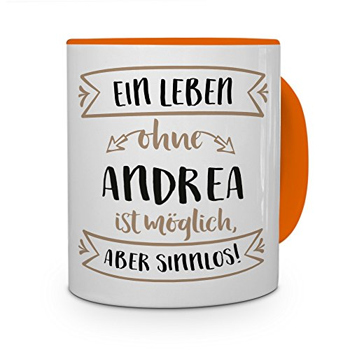 printplanet® Tasse mit Namen Andrea - Motiv Sinnlos - Namenstasse, Kaffeebecher, Mug, Becher, Kaffeetasse - Farbe Orange