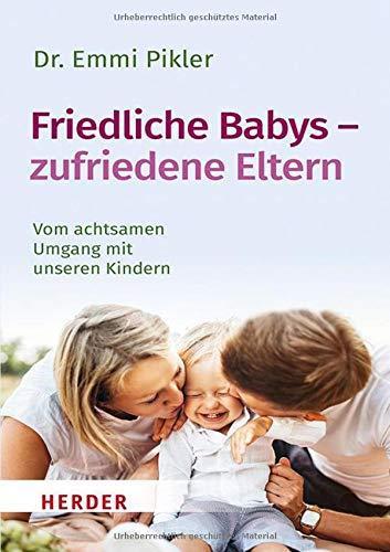 Friedliche Babys – zufriedene Eltern: Vom achtsamen Umgang mit unseren Kindern (HERDER spektrum)