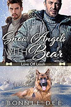 Snow Angels with Bear (Love Off Leash Book 4) by [Bonnie Dee]