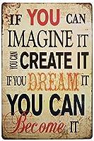 あなたがそれを想像できるならば、あなたはそれになることができます