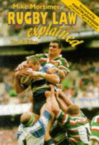 Rugby Law Explained: A Down-to-earth Guide to the Laws of Rugby Union 2nd edition by Mortimer, Mike (1997) Taschenbuch