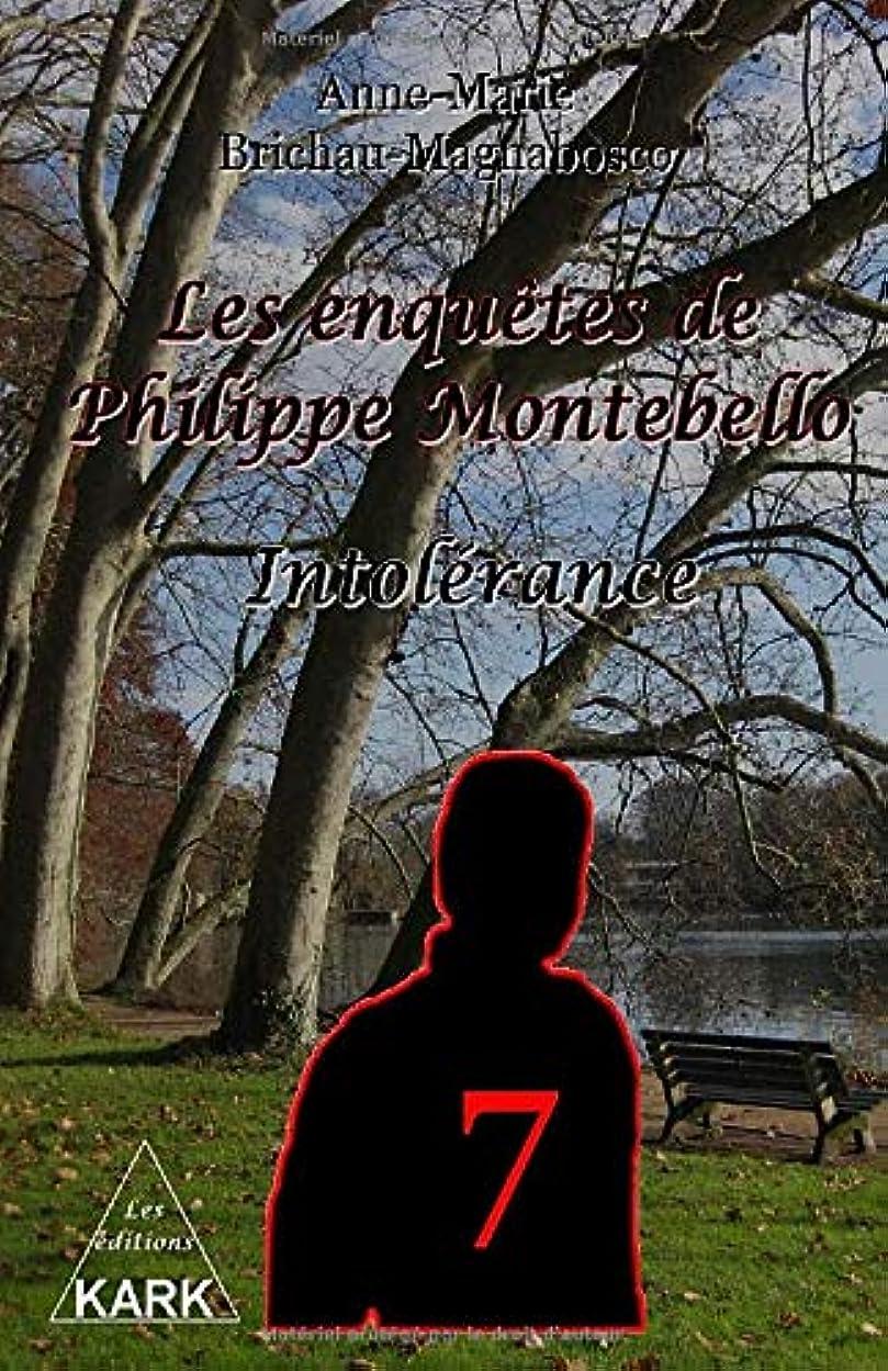 のホスト雨呼吸するLes enquêtes de Philippe Montebello (7): Intolérance