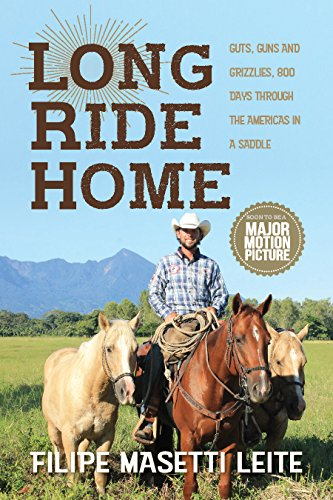 Long Ride Home: Guts and Guns and Grizzlies, 800 Days Through the Americas in a Saddle (Journey America Book 1) (English Edition)
