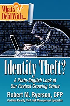 What's the Deal with Identity Theft? by [Robert Ryerson]