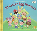 10 Easter Egg Hunters (A Holiday Counting Book)