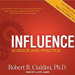 Influence     Science and Practice, ePub, 5th Edition              Written by:                                                                                                                                 Robert B. Cialdini                               Narrated by:                                                                                                                                 Lloyd James                      Length: 12 hrs and 25 mins     14 ratings     Overall 5.0