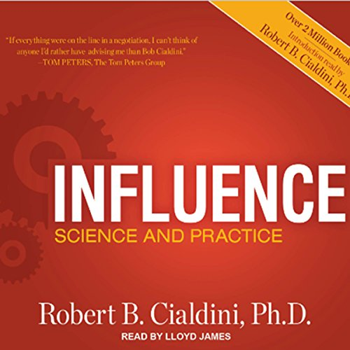 Influence     Science and Practice, ePub, 5th Edition              By:                                                                                                                                 Robert B. Cialdini                               Narrated by:                                                                                                                                 Lloyd James                      Length: 12 hrs and 25 mins     409 ratings     Overall 4.6